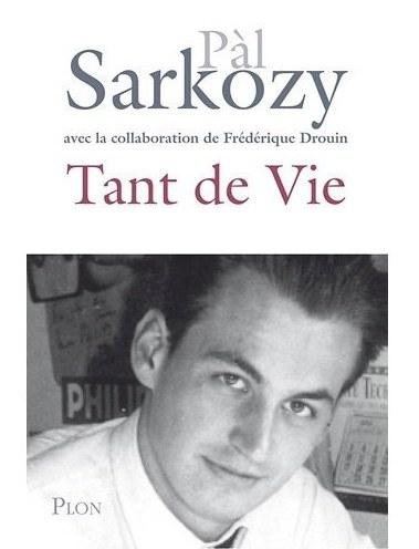 """Okładka autobiograficznej książki Pala Sarkozy'ego """"Tyle Życia"""". Fot. Editions Plon"""
