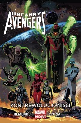 """Okładka komiksu """"Marvel Now. Uncanny Avengers - Kontrewolucjoniści, tom 6"""" /materiały prasowe"""