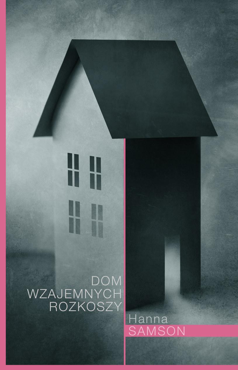 """Okładka książki """"Dom wzajemnych rozkoszy"""" /materiały prasowe"""