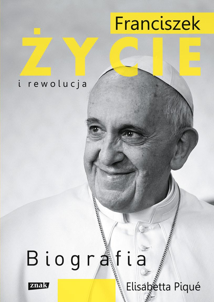 """Okładka książki """"Franciszek. Życie i rewolucja"""", Wydawnictwo Znak /"""