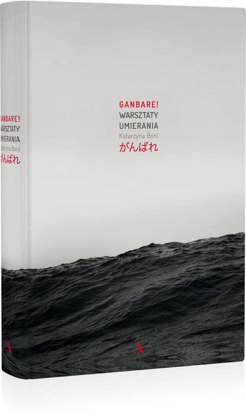 """Okładka książki """"Ganbare. Warsztaty umierania"""" /materiały prasowe"""