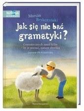 """Okładka książki """"Jak się nie bać gramatyki? Gramatycznych zasad kilka - by je poznać, starczy chwilka"""" /materiały prasowe"""