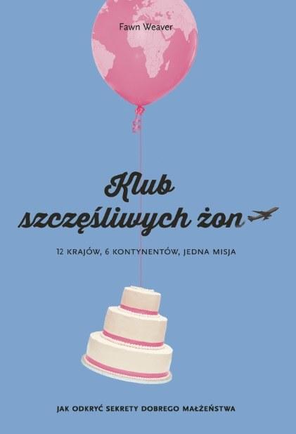 """Okładka książki """"Klub szczęśliwych żon"""" /materiały prasowe"""