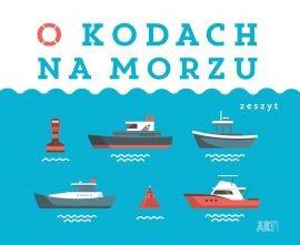 """Okładka książki """"O kodach na morzu. Zeszyt"""" /materiały prasowe"""