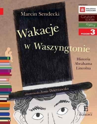 """Okładka książki """"Wakacje w Waszyngtonie. Historia Abrahama Lincolna"""" /materiały prasowe"""