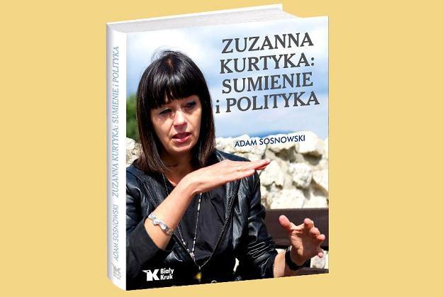 """Okładka książki """"Zuzanna Kurtyka: sumienie i polityka""""/fot. Biały Kruk /materiały prasowe"""
