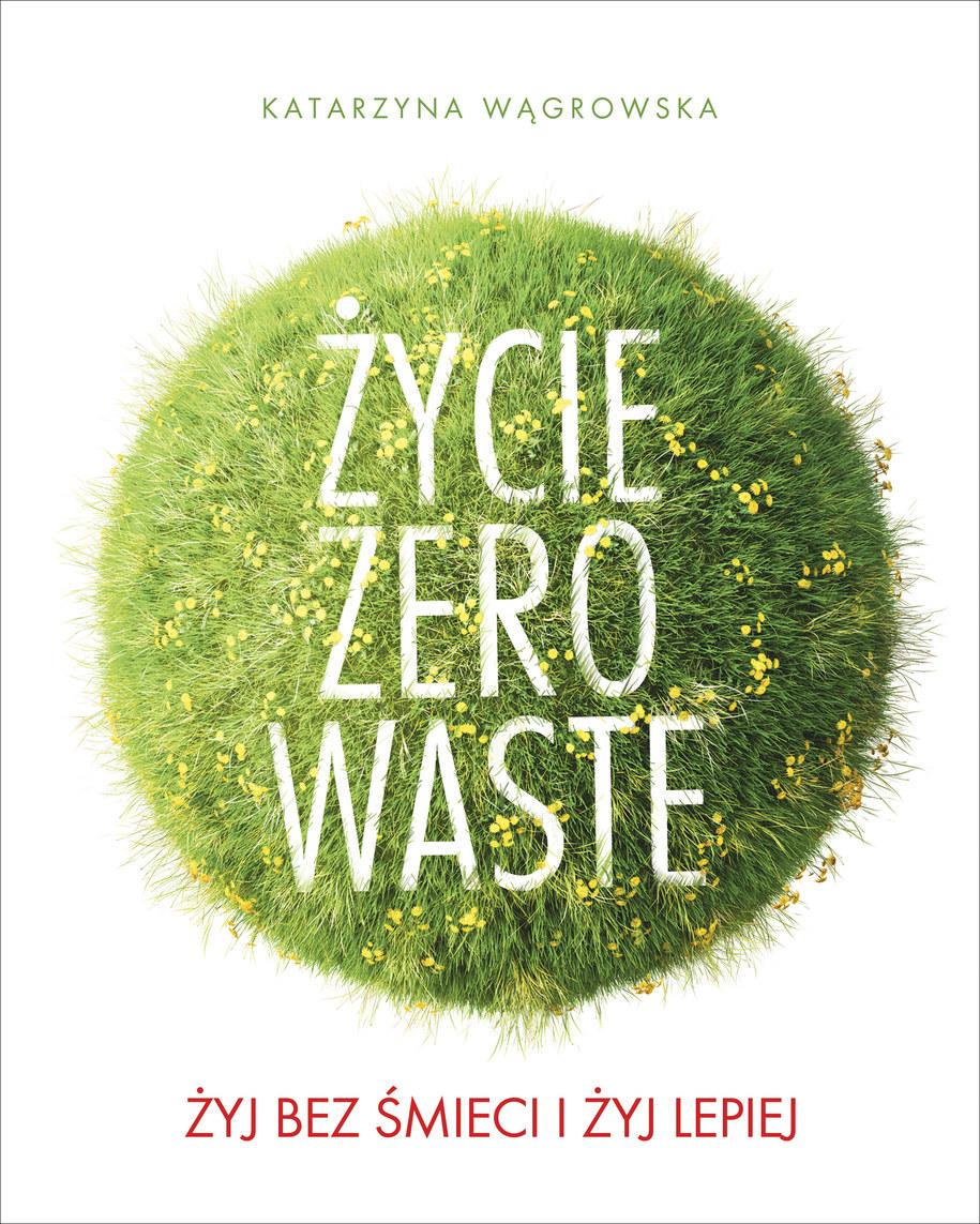 """Okładka książki """"Życie Zero Waste"""" /Wydawnictwo Znak /Materiały prasowe"""