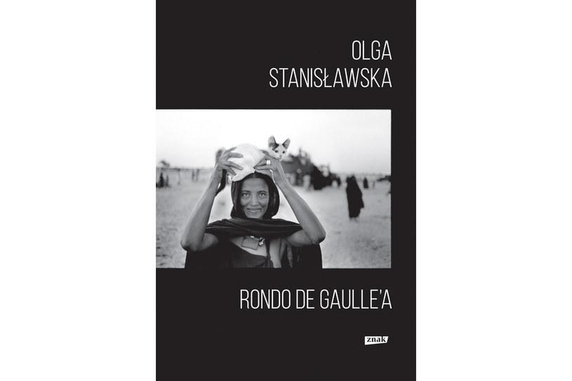 """Olgi Stanisławskiej """"Rondo de Gaulle'a"""" /Wydawnictwo Znak"""