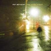 Patrick Bruce Metheny: -One Quiet Night