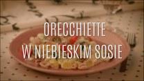 Orecchiette, czyli włoskie uszka w niebieskim sosie