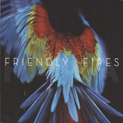 Friendly Fires: -Pala
