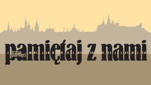 """""""Pamiętaj z nami"""" - zaprasza Muzeum Historyczne Miasta Krakowa"""