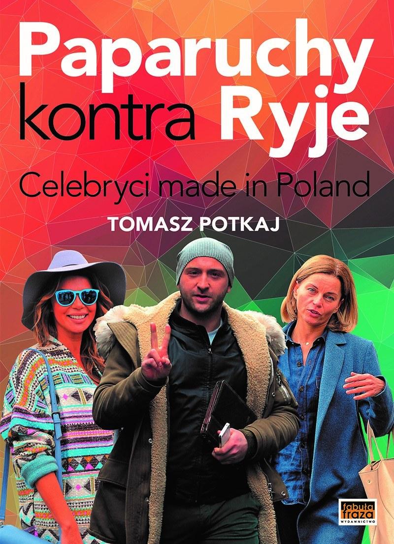 """""""Paparuchy kontra ryje. Celebryci made in Poland"""" autorstwa Tomasza Potkaja /materiały prasowe"""