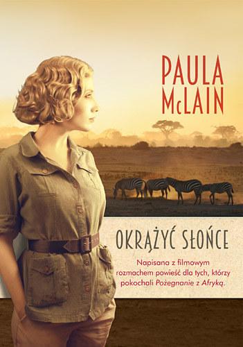"""Paula McLain """"Okrążyć słońce"""" /materiały prasowe"""