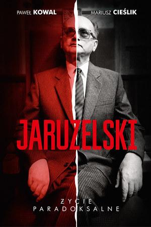 """Paweł Kowal, Mariusz Cieślik """"Jaruzelski. Życie paradoksalne"""" Wydawnictwo Znak, Kraków 2015 /materiały prasowe"""