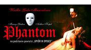 """""""Phantom"""" na podstawie powieści  """"Upiór w operze"""""""