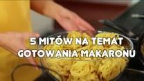 Pięć mitów na temat gotowania makaronu