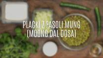 Placki moong dal dosa – jak je zrobić?