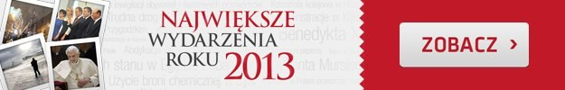 Podsumowanie 2013 roku /INTERIA.PL