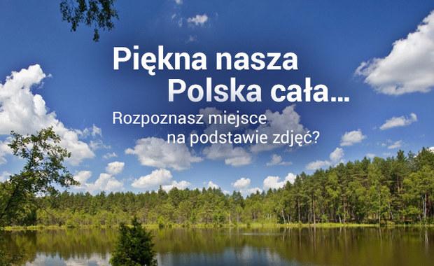 Polska na zdjęciach. Rozpoznajesz co to za miejsce?