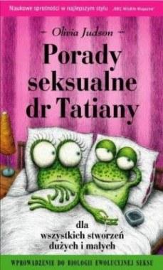 """""""Porady seksualne dr Tatiany dla wszystkich stworzeń dużych i małych"""" /materiały prasowe"""