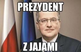 """""""Prezydent z jajami"""""""