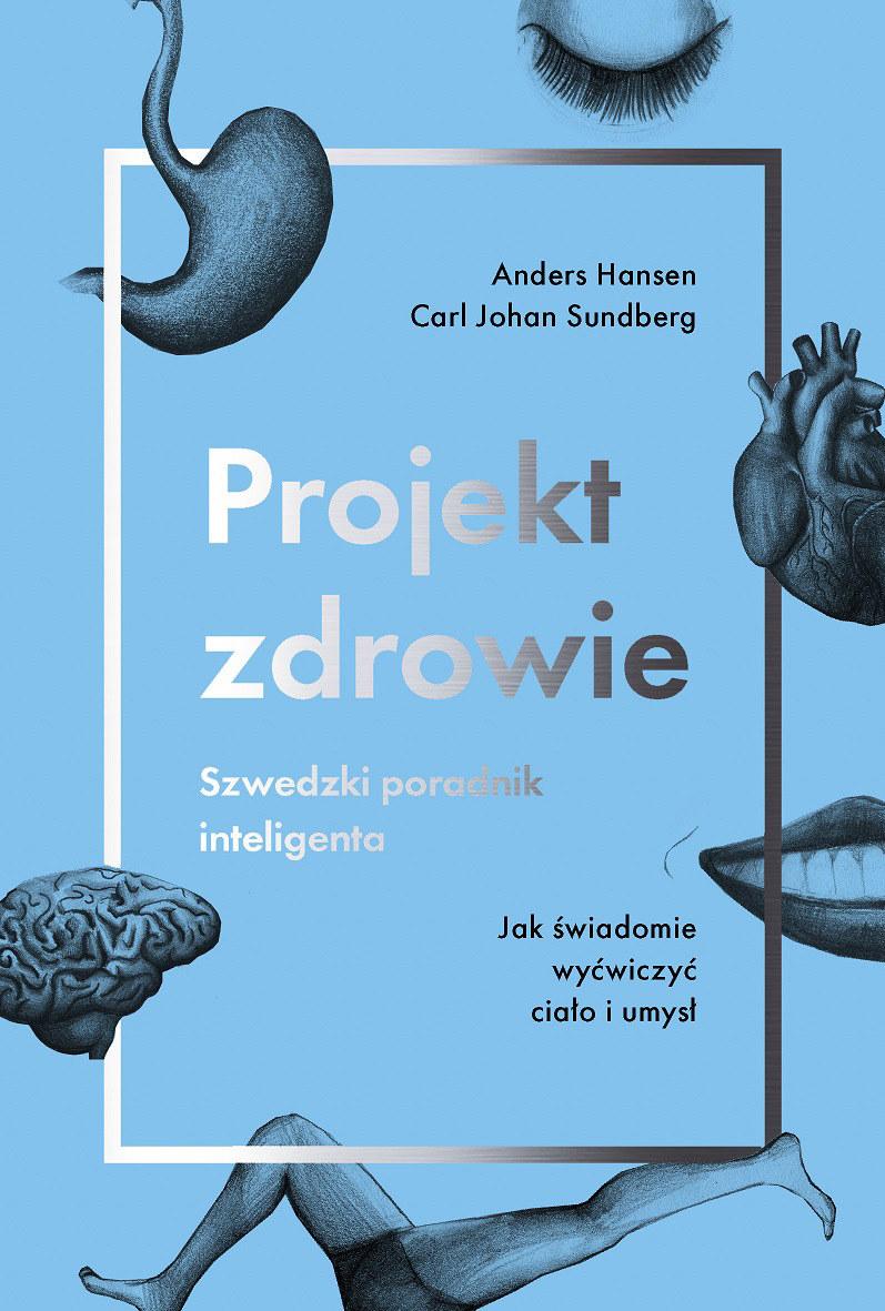 Projekt zdrowie. Szwedzki poradnik inteligenta /Styl.pl/materiały prasowe