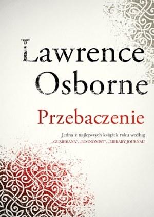 Przebaczenie, Lawrence Osborne /materiały prasowe