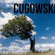 Krzysztof Cugowski: -Przebudzenie