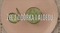 Przepis na domowy żel z ogórka i aloesu