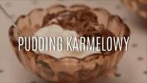 Przepis na doskonały pudding karmelowy