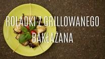 Przepis na roladki z grillowanego bakłażana
