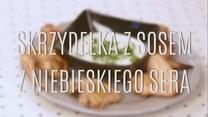 Przepis na skrzydełka z sosem z niebieskiego sera
