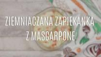 Przepis na ziemniaczaną zapiekankę z mascarpone