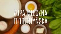 Przepis na zupę mleczną florentyńską