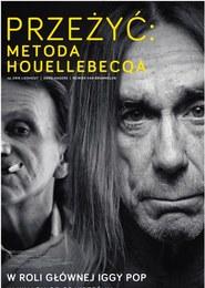 Przeżyć: Metoda Houellebecqa