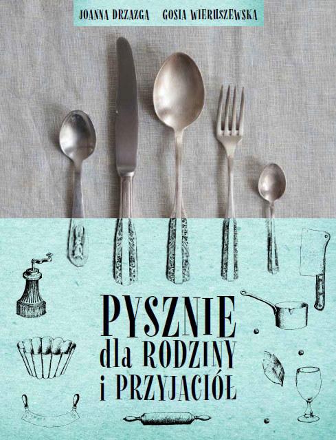 Pysznie dla rodziny i przyjaciół /Styl.pl/materiały prasowe