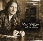 """Ray Wilson """"Song For A Friend"""": Proste opowieści o życiu"""