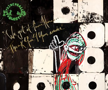 "Recenzja A Tribe Called Quest ""We Got It from Here... Thank You 4 Your Service"": Coś się skończyło"