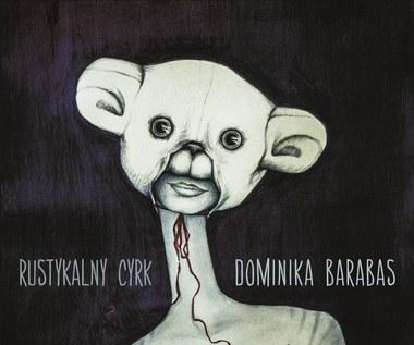 """Recenzja Dominika Barabas """"Rustykalny cyrk"""": Miś żongluje"""