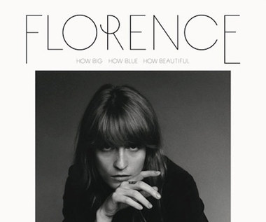 "Recenzja Florence & The Machine ""How Big, How Blue, How Beautiful"": Stadiony świata"