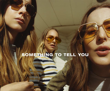 "Recenzja Haim ""Something to Tell You"": Udało się?"
