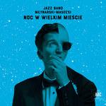 """Recenzja Jazz Band Młynarski-Masecki """"Noc w wielkim mieście"""": Swingujący dancing dla wymagających"""