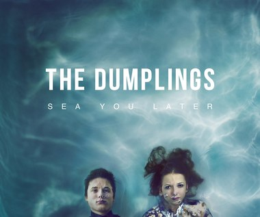 "Recenzja The Dumplings ""Sea You Later"": Przyszłość narodu"