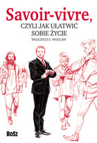 Savoir vivre, czyli jak ułatwić sobie życie, Wojciech S. Wocław