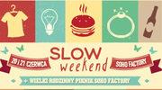 Slow Weekend w Soho Factory