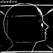 Slowdive: -Slowdive