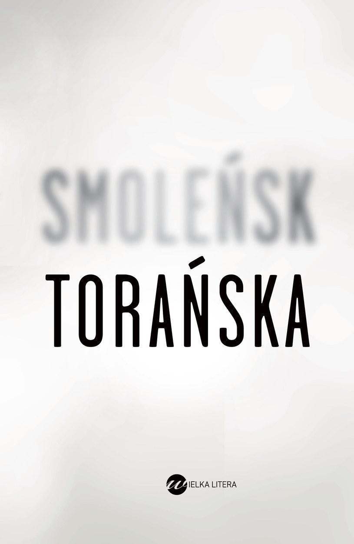 """""""Smoleńsk"""", Teresa Torańska /"""