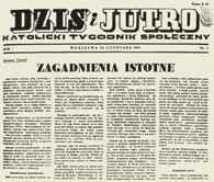 """Strona tytułowa pierwszego numeru tygodnika """"Dziś i jutro"""" z artykułem wstępnym Bolesława Piase /Encyklopedia Internautica"""