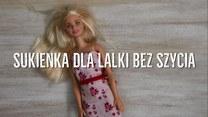 Sukienka dla lalki bez szycia - jak ją zrobić?